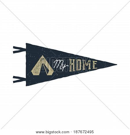 Vintage hand drawn pennant template. Tent is my home sign. Retro textured, letterpress effect. Outdoor adventure style. Stock Vector isolated on white background. Monochrome patch.