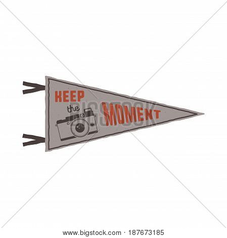 Keep the moment pennant. Flag pendant design in retro colors style. Drawing for prints on t-shirts, mugs and other branding identity. Stock vector illustration.