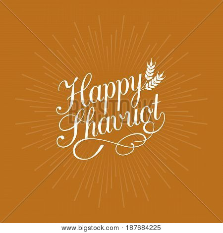 Happy Shavuot calligraphic and wheat on sun ray background for use as poster or greeting card