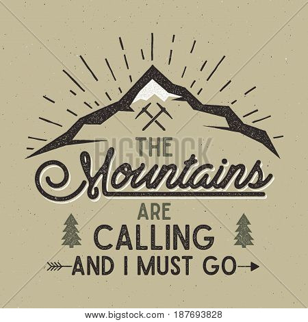 Mountains are calling poster. Mountains explorer vintage hand drawn label. Letterpress effect. Hipster t-shirt design. Isolated on rough background.
