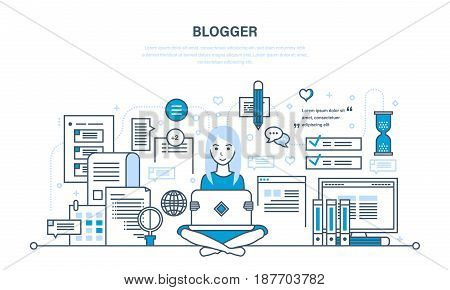 Blogger and blogging. Creation of high-quality content, writing articles for blog, social networks, communication, web page. Illustration thin line design of vector doodles, infographics elements.