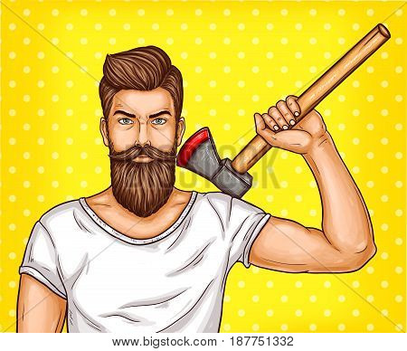 Vector pop art illustration of a brutal bearded man, macho with an ax in his hand