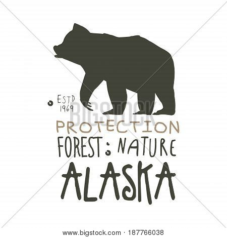 Alaska protection forest nature promo sign, hand drawn vector Illustration isolated on a white background