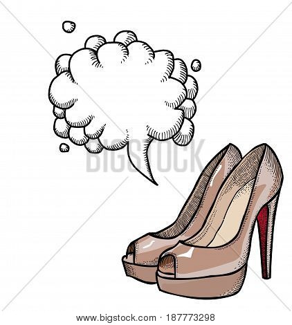 Cartoon image of high heeled shoes. An artistic freehand picture. With speech bubble.