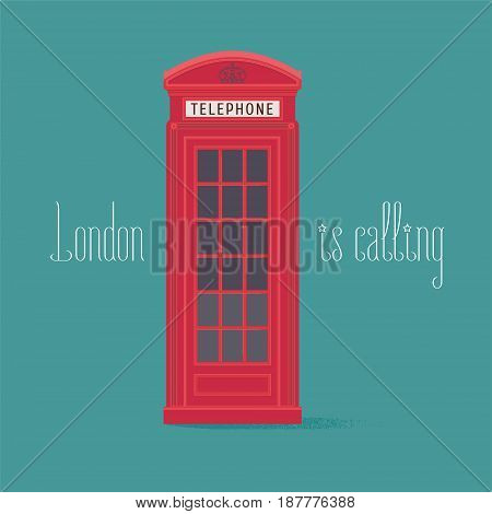 England, London red phone booth vector illustration with quote. Image of phone box can be used as poster, clipart