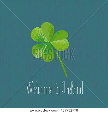 Clover leaf for travel to Irelan vector illustration. Design element, clipart with Welcome to Ireland phrase