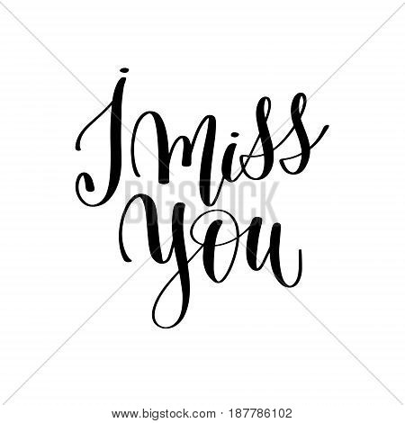 i miss you black and white hand lettering inscription, motivational and inspirational positive quote to poster, greeting card, printable wall art, calligraphy vector illustration
