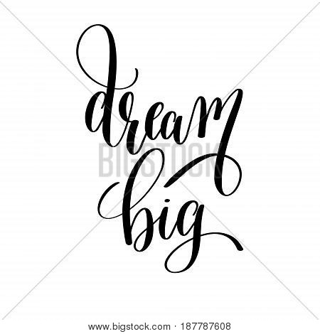 dream big black and white motivational and inspirational positive quote square poster to greeting card, banner design, printable wall art, calligraphy vector illustration