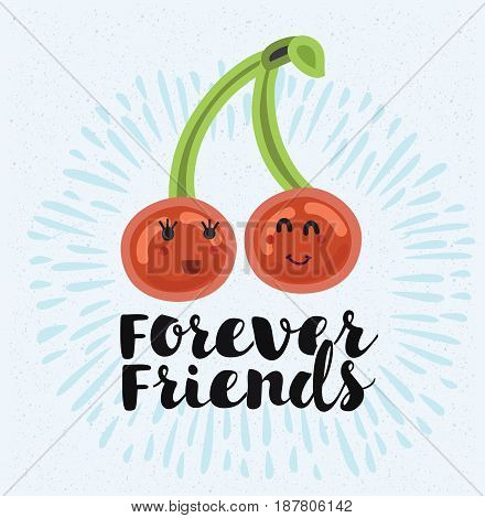 Vector illustration of two cherries love each other. Best friends forever. Hand lettering quote