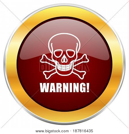 Warning skull red web icon with golden border isolated on white background. Round glossy button.