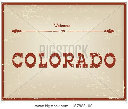 Vintage card Welcome to Colorado. Old classic style.