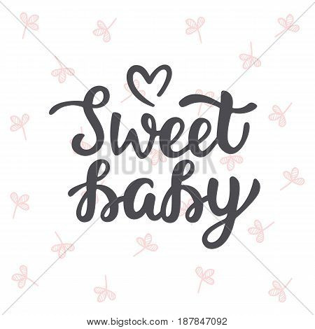 Sweet Baby hand lettering. Baby shower posters, invitations. Cards with cute calligraphy isolated on white background, vector illustration.