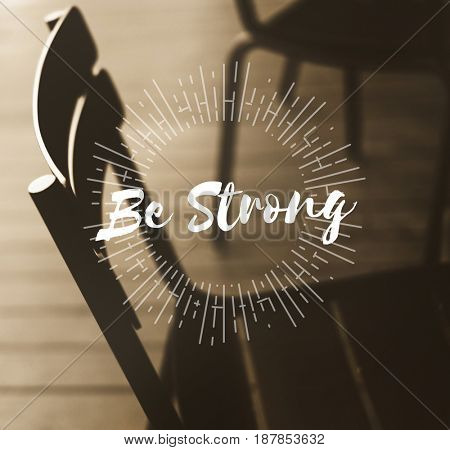Don't Give Up Be Strong Concept