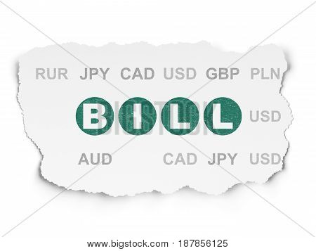 Banking concept: Painted green text Bill on Torn Paper background with  Currency