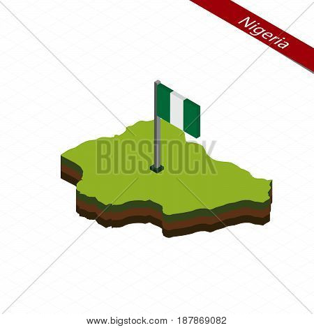 Nigeria Isometric Map And Flag. Vector Illustration.