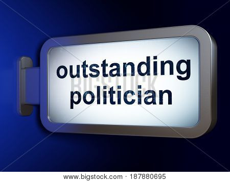 Politics concept: Outstanding Politician on advertising billboard background, 3D rendering