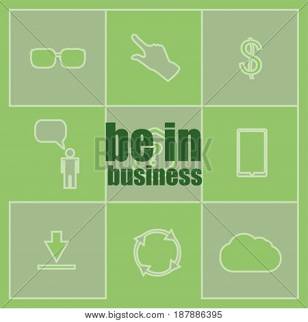 Business Concept. Words Be In Business . Icon And Button Set