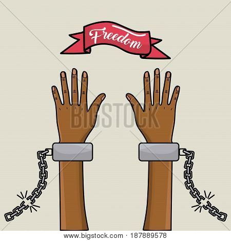 hands up with chains and ribbon with special message of freedom, vector illustration