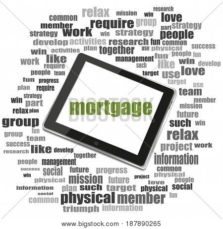 Text Mortgage. Business Concept . Tablet Pc. Word Cloud Collage