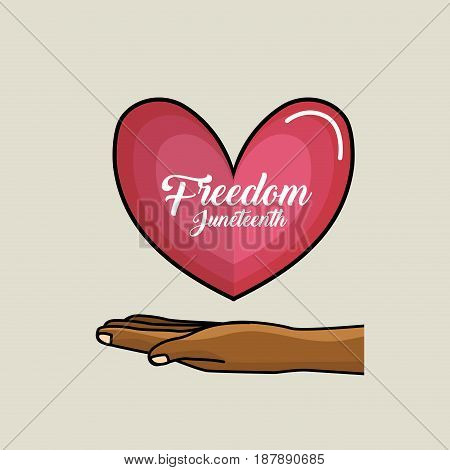 hand and heart with freedom juneteenth message, vector illustration