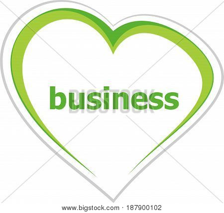 Business Concept, Business Word On Love Heart
