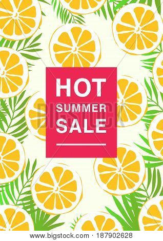 Vertical poster on hot summer sale theme. Bright promotional flyer with lemon slices and palm leaves. Colorful advertising vector illustration with inscription