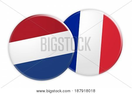 News Concept: Netherlands Flag Button On France Flag Button 3d illustration on white background