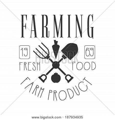 Farming fresh food farm product logo. Black and white retro vector Illustration for organic products packaging, farms, shops, cafe, menu