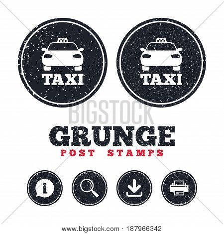 Grunge post stamps. Taxi car sign icon. Public transport symbol. Information, download and printer signs. Aged texture web buttons. Vector