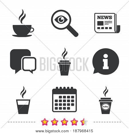 Coffee cup icon. Hot drinks glasses symbols. Take away or take-out tea beverage signs. Newspaper, information and calendar icons. Investigate magnifier, chat symbol. Vector