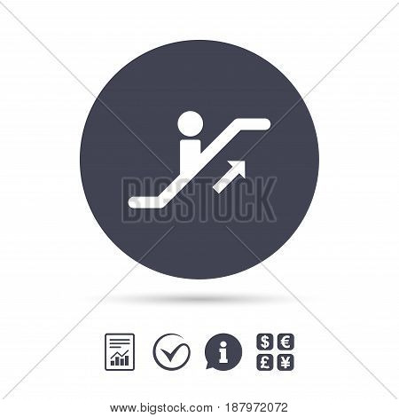 Escalator staircase icon. Elevator moving stairs up symbol. Report document, information and check tick icons. Currency exchange. Vector