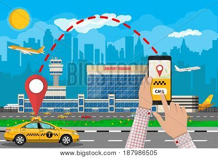 Urban cityscape with airport and taxi cab, hand with smartphone and taxi service application. Vector illustration in flat style
