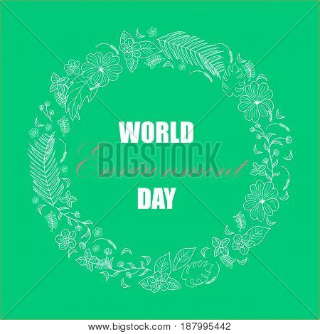 World environment day background. illustration with floral and tropical frame for greeting card, poster.
