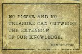 No power and no treasure can outweigh the extension of our knowledge - ancient Greek philosopher Democritus quote printed on grunge vintage cardboard poster