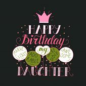 Color vector birthday card for daughter. Unique lettering poster with a phrase. Happy birthday my marvellous, adorable, incredible, awesome daughter. poster