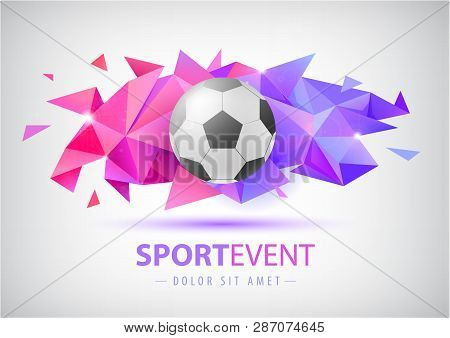 Vector Football Abstract Design Template For Soccer Covers, Banners, Sport Placards, Posters And Fly