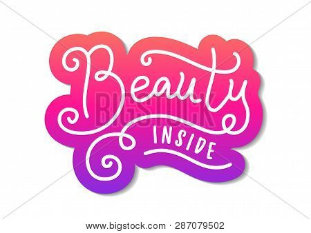 Modern Calligraphy Lettering Of Beauty Inside In White With Pink Outline In Paper Cut Style On White