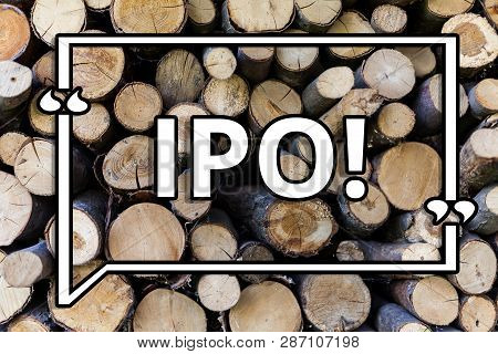Conceptual Hand Writing Showing Ipo. Business Photo Showcasing Initial Public Offering First Time St