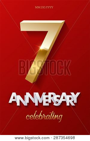 7 Golden Number And Anniversary Celebrating Text On Red Background. Vector Vertical Seventh Annivers