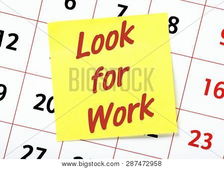 The Words Look For Work On A Yellow Sticky Note Posted On The Page Of A Calendar As A Reminder