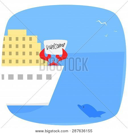 Cruise Liner With Crab Holding Welcome Banner And Dolfin