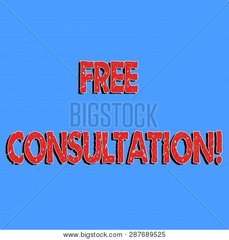 Text sign showing Free Consultation. Conceptual photo asking someone expert about confusion inquiry Get advice. poster