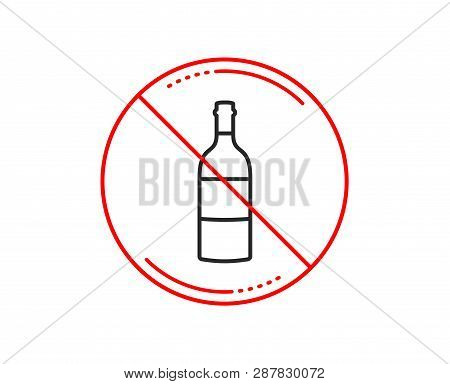 No Or Stop Sign. Wine Bottle Line Icon. Merlot Or Cabernet Sauvignon Sign. Caution Prohibited Ban St