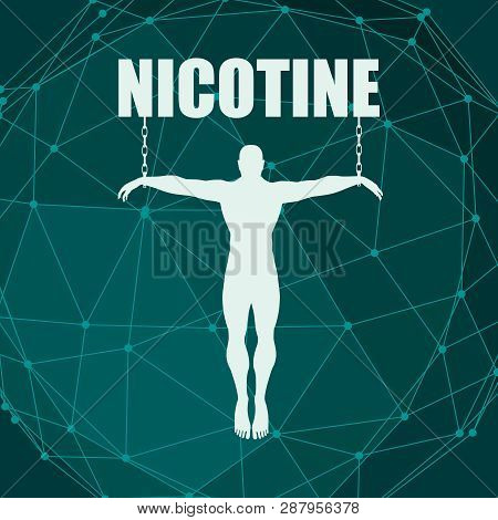 Man Chained To Nicotine Word. Unhealth Addiction Metaphor. Vector Illustration.