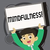 Writing note showing Mindfulness. Business photo showcasing Being Conscious Awareness Calm Accept thoughts and feelings. poster