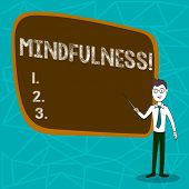 Conceptual hand writing showing Mindfulness. Business photo showcasing Being Conscious Awareness Calm Accept thoughts and feelings. poster