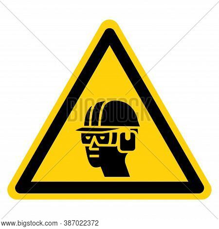 Warning Wear Hard Hat, Chemical Goggles And Ear Muffs Symbol Sign ,vector Illustration, Isolate On W
