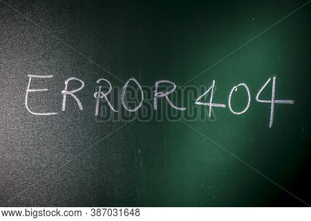 Error 404 Written On Green Board With Chalk, Page Not Found Error 404 Written On A Blackboard With C
