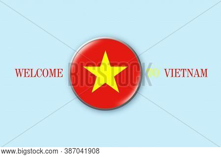 Round Badge With Flag Of Vietnam On A Blue Background. 3d Illustration. Welcome To Vietnam. Travels.