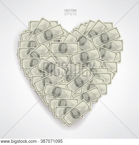 Heart Shaped Of Money With Many Dollar Banknotes. Vector Illustration.